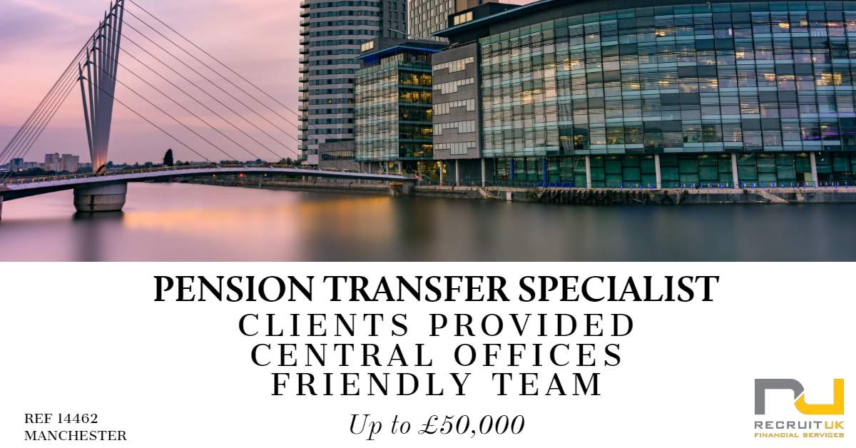 Pension Transfer Specialist, Manchester
