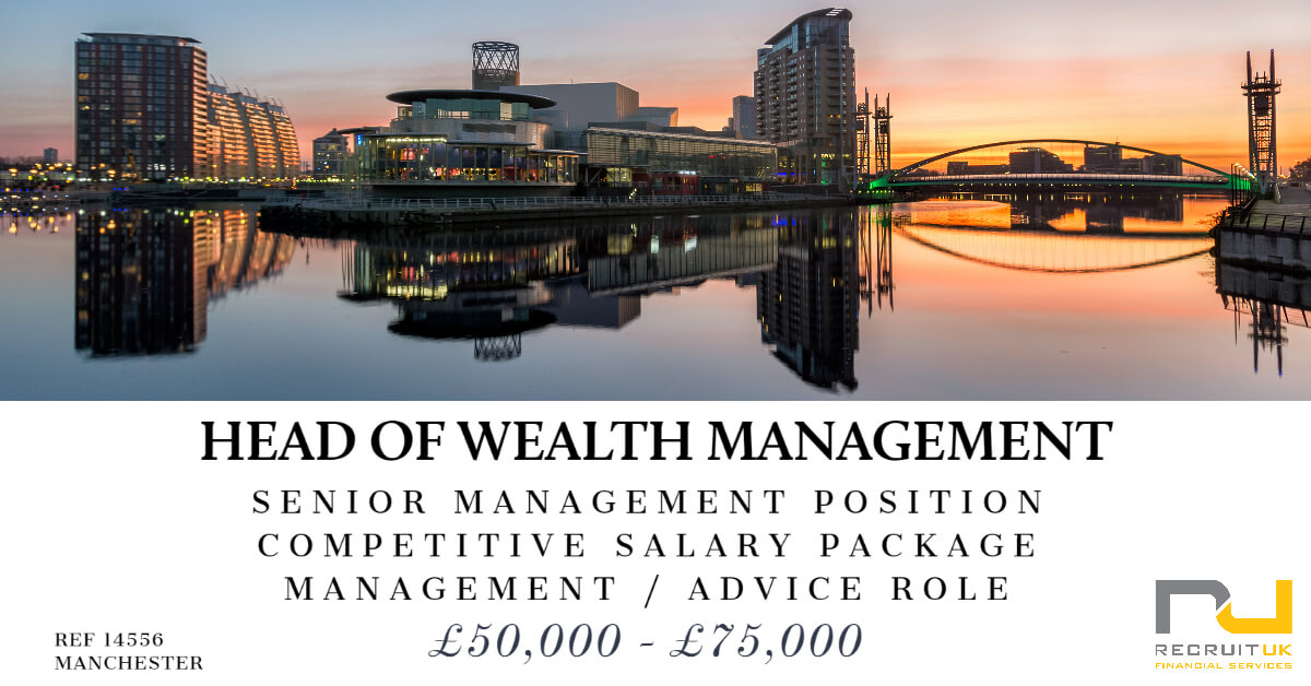Head of Wealth Management, Manchester